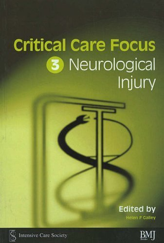 Critical Care Focus 3: Neurological Injury 1st Edition by Galley, Helen F. (2000) Paperback