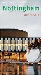 Nottingham: Pevsner City Guide: City Guides (Pevsner Architectural Guides)