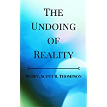 The Undoing of Reality (English Edition)
