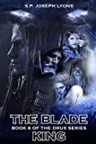 The Blade King (The DRUX Series Book 6)