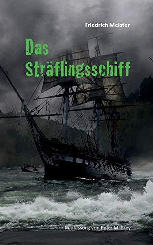 Das Sträflingsschiff: oder Bernhard Burgdorfs Abenteuer