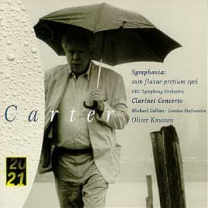 Carter: Symphonia and Clarinet Concerto