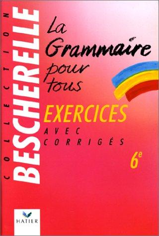 La grammaire pour tous, cahier d'exercices, 6e
