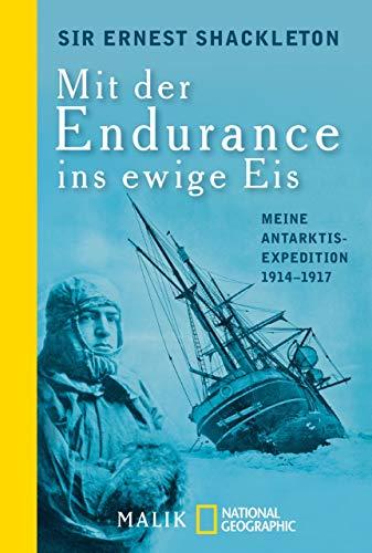 Mit der Endurance ins ewige Eis: Meine Antarktisexpedition 1914-1917