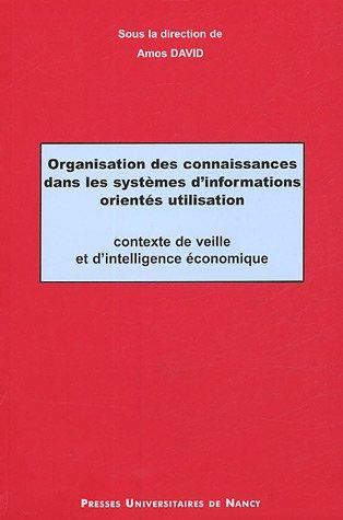 Organisation des connaissances dans les systèmes d'information orientés utilisation : Contexte de veille et d'intelligence économique