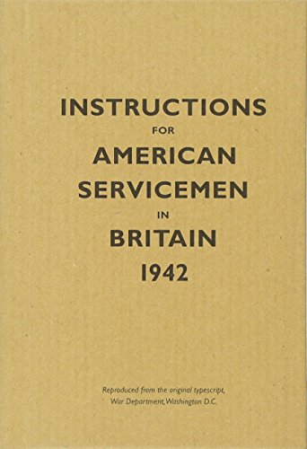 Instructions for American Servicemen in Britain, 1942: Reproduced from the Original Typescript, War Department, Washington, DC (Instructions for Servicemen) por Bodleian Library