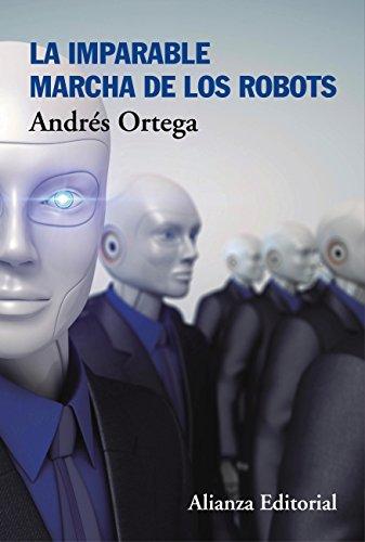 La imparable marcha de los robots (Libros Singulares (Ls))
