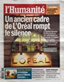 HUMANITE (L') [No 20433] du 26/07/2010 - LEA TSEMEL / L'AVOCATE ISRAELIENNE DEFEND UNE JEUNE FRANCAISE BLESSEE EN CISJORDANIE - UN ANCIEN CADRE DE L'OREAL ROMPT LE SILENCE - TOUR DE FRANCE / LE 3EME SACRE D'ALBERTO CONTADOR - STRASBOURG / 8 MILITANTS CGT ONT ETE SEQUESTRES CHEZ GENERAL MOTORS - LOVE PARADE / POLEMIQUE APRES LE DRAME DE DUISBOURG