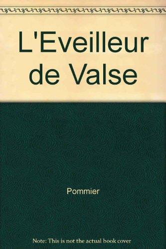 L'Eveilleur de Valse