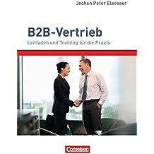 Verkaufskompetenz: B2B-Vertrieb: Leitfaden und Training für die Praxis