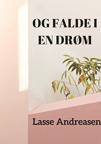 Og falde i en drøm (Danish Edition) por Lasse  Andreasen