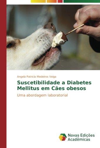 Suscetibilidade a Diabetes Mellitus em Cães obesos por Medeiros Veiga Angela Patricia