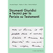 Strumenti Giuridici e Tecnici per la Perizia su Testamenti - I Libri del Perito II