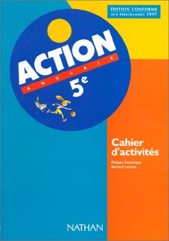 Anglais 5e Action : Cahier d'activités, programme 1997 par Bernard Lacoste, Philippe Dominique