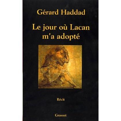 Le jour où Lacan m'a adopté (Documents Français)