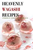 Best Ice Cream Cookbooks - Heavenly Wagashi Recipes: A Cookbook of Superbly Sweet Review