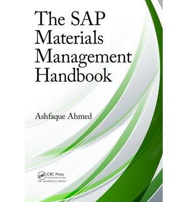 [(The SAP Materials Management Handbook)] [ By (author) Ashfaque Ahmed ] [March, 2014]
