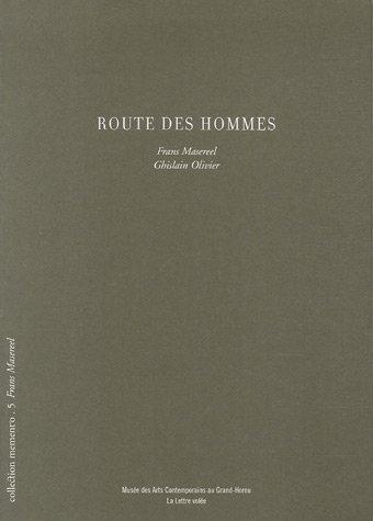 Route des hommes : Edition trilingue français-anglais-néerlandais par Frans Masereel
