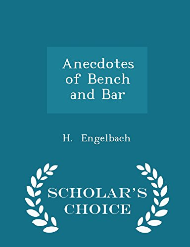 Anecdotes of Bench and Bar - Scholar's Choice Edition