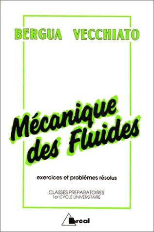 MECANIQUE DES FLUIDES. Exercices et problèmes résolus