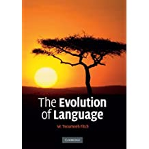 The Evolution of Language (Approaches to the Evolution of Language) by W. Tecumseh Fitch (2010-05-17)