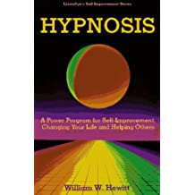 Hypnosis: A Power Program for Self-improvement, Changing Your Life and Helping Others (Llewellyn's self-improvement series)