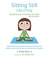This introduction to mindfulness meditation for children and their parents includes practices that can help children calm down, become more focused, fall asleep more easily, alleviate worry, manage anger, and generally become more patient and aware.