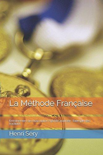La Méthode Française: Entraînement de musculation hybride avancée : Exemple des tractions por Henri Séry