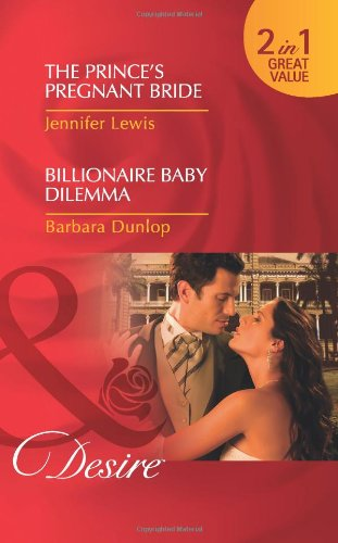 book cover of The Prince\'s Pregnant Bride / Billionaire Baby Dilemma