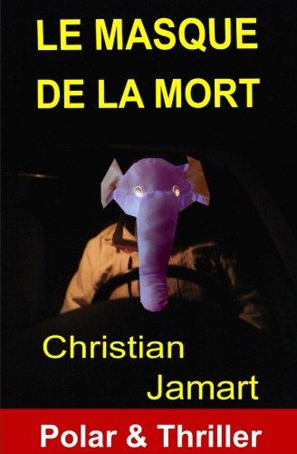 Le masque de la mort par Christian Jamart