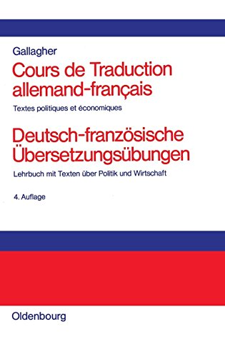 Cours de Traduction allemand-francais. Deutsch-französische Übersetzungsübungen: Textes politiques et economiques. Lehrbuch mit Texten über Politik und Wirtschaft