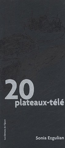 20 Plateaux-télé par Sonia Ezgulian