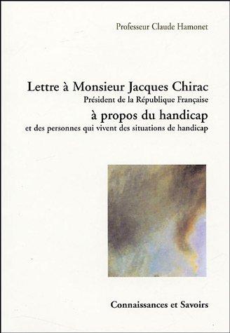 Lettre à Monsieur Jacques Chirac, Président de la République française à propos du handicap et des personnes qui vivent des situations de handicap