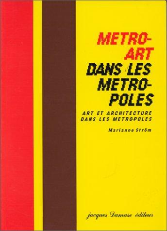 Métro-art dans les métro-poles: Art et architecture dans les métropoles par Marianne Ström (Broché)