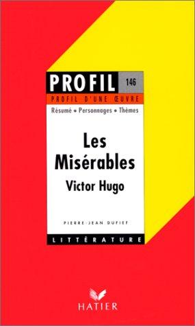 Profil d'une oeuvre : Les misérables, Victor Hugo