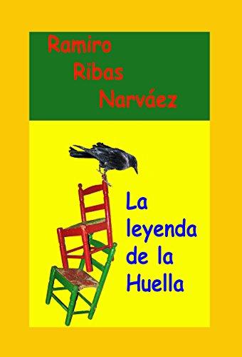 La Leyenda de la Huella: Huellas sin testigos de huellas por Ramiro Ribas Narváez