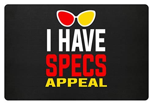 Hochwertige Fußmatte - I Have Specs Appeal - Sex Appeal Brille Damen Herren - Schlichtes Und...