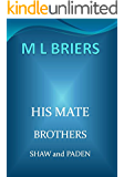 His Mate- Brothers- Shaw and Paden- (Lycan Romance)