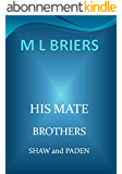 His Mate- Brothers- Shaw and Paden- (Lycan Romance) (English Edition)