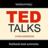 Summary: TED Talks by Chris Anderson: The Official TED Guide to Public Speaking