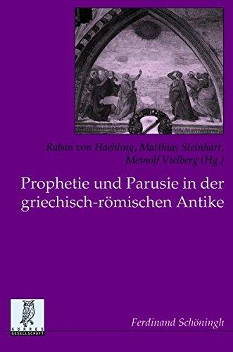 Prophetie und Parusie in der griechisch-römischen Antike (Studien zur Geschichte und Kultur des Altertums)