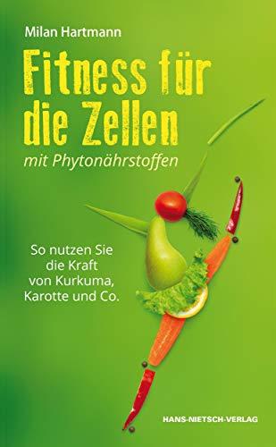 Fitness für die Zellen mit Phytonährstoffen: So nutzen Sie die Kraft von Kurkuma, Karotte und Co.