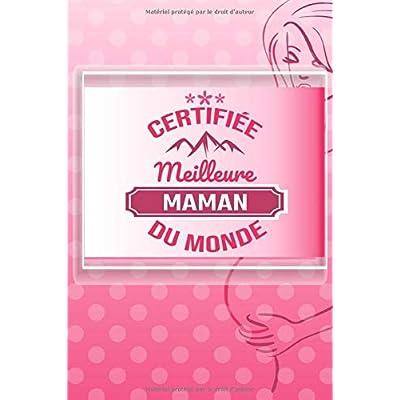 CERTIFIEÉ MEILLEURE MAMAN DU MONDE: Un grand cadeau pour la naissance | Carnet de notes | 110 pages, ligné | 15.24x22.86 cm |