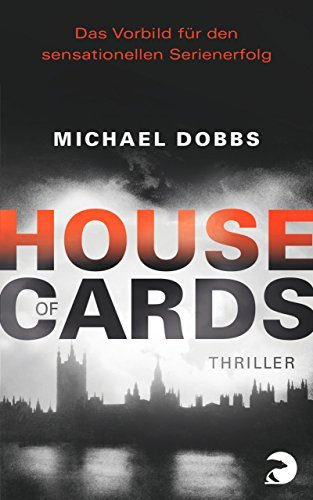 House of Cards: Roman zur Serie by Michael Dobbs (2015-03-06)