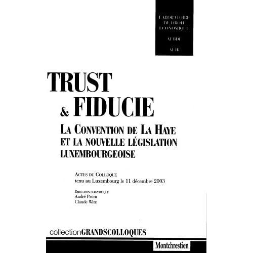 Trust et fiducie : La Convention de La Haye et la nouvelle législation luxembourgeoise