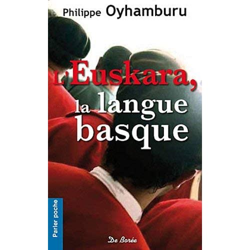 L'Euskara, la langue basque by Philippe Oyhamburu(2011-04-01)