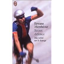 Secret Défonce : Ma vérité sur le dopage