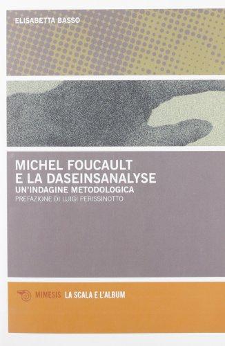 Michel Foucault e la daseinsanalyse. Un'indagine metodologica