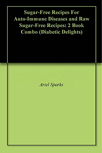 sugar-free-recipes-for-auto-immune-diseases-and-raw-sugar-free-recipes-2-book-combo-diabetic-delight