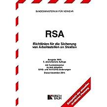 RSA-Textausgabe - Richtlinien für die Sicherung von Arbeitsstellen an Straßen: Ausgabe 1995 mit Kurzkommentar zu den aktuellen StVO- und VwV-StVO-Änderungen zum 1.9.2009
